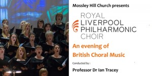 Liverpool Philharmonic Choir Concert Saturday 9th February 7.30pm in church @ Mossley Hill Parish Church